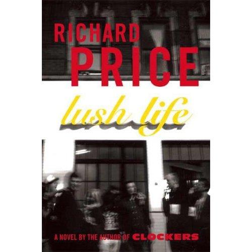 Lush Life, by Richard Price