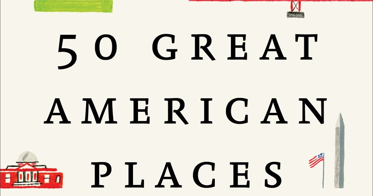 50GreatAmericanPlaces_Final[3]