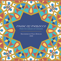 Paul Bowles - Music of Morocco